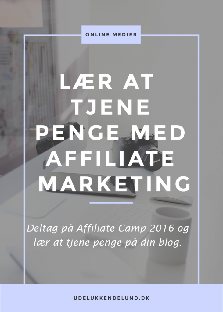 laer_at_tjene_penge_med_affiliate_marketing_paa_affiliate_camp_2016